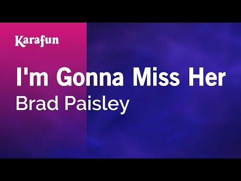Karaoke I'm Gonna Miss Her - Brad Paisley *