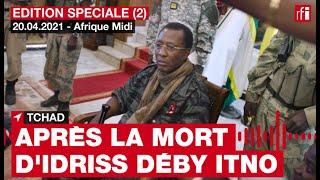 Tchad : après la mort d'Idriss Déby Itno, 20 avril 2021 - Edition spéciale #2