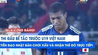 Thi đấu bế tắc trước U19 Việt Nam, tiền đạo Nhật Bản chơi xấu và NHẬN THẺ ĐỎ TRỰC TIẾP!