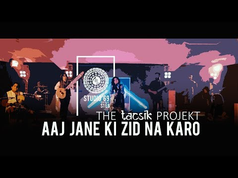 aaj-jane-ki-zid-na-karo-|-the-tacsik-projekt-|-studio'69:project-phoenix-s1e6-|-classical-fusion-4k