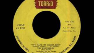 The Eldorados - You Make My Heart Sing