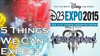 5 Things We Can Expect At D23 Expo 2015 Anaheim - Kingdom Hearts 3