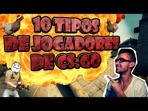 10 TIPOS DE JOGADORES - CS:GO