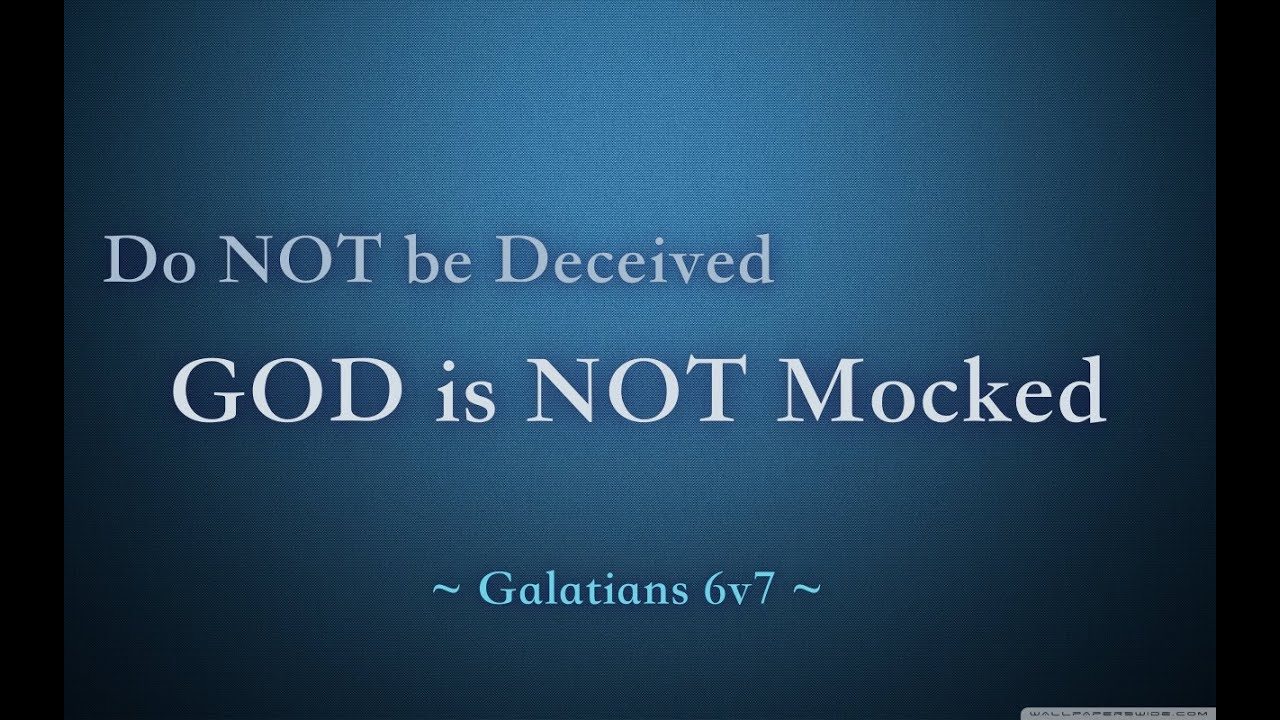 Do NOT be Deceived, God is NOT Mocked - Sobering Video | Must Watch - YouTube