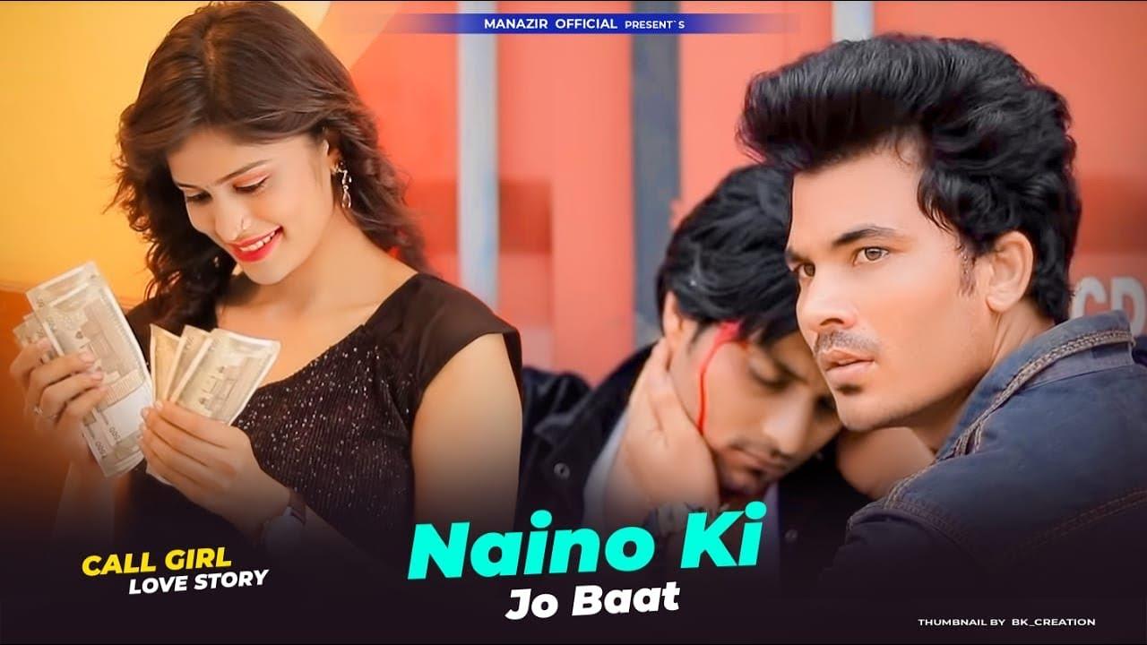 NAINO KI TO BAAT NAINA JANE HAI | Call Girl Love Story | New Hindi Song 2021 | Manazir Official