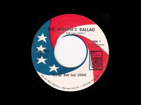 GySgt  Bob Lay - The Marine's Ballad