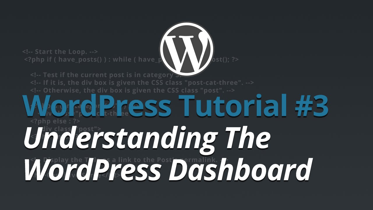 WordPress Tutorial - #3 - Understanding The WordPress Dashboard