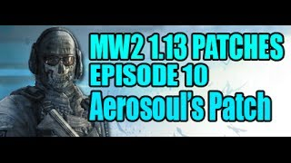 Mw2 1.13 Patches - Episode 10 [aerosoul94 Blue Theme Patch] + Download
