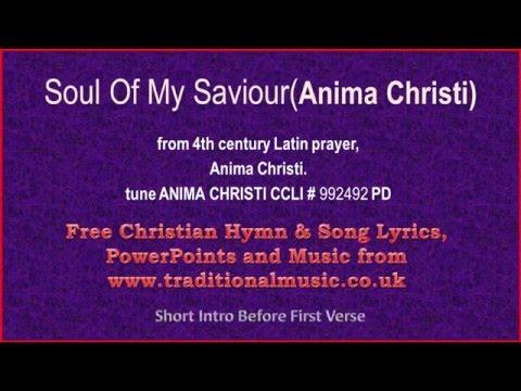 Soul Of My Saviour(Anima Christi) - Hymn Lyrics & Music