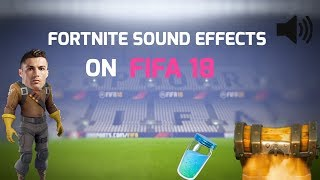 FORTNITE SOUND EFFECTS ON FIFA 18 (HD)