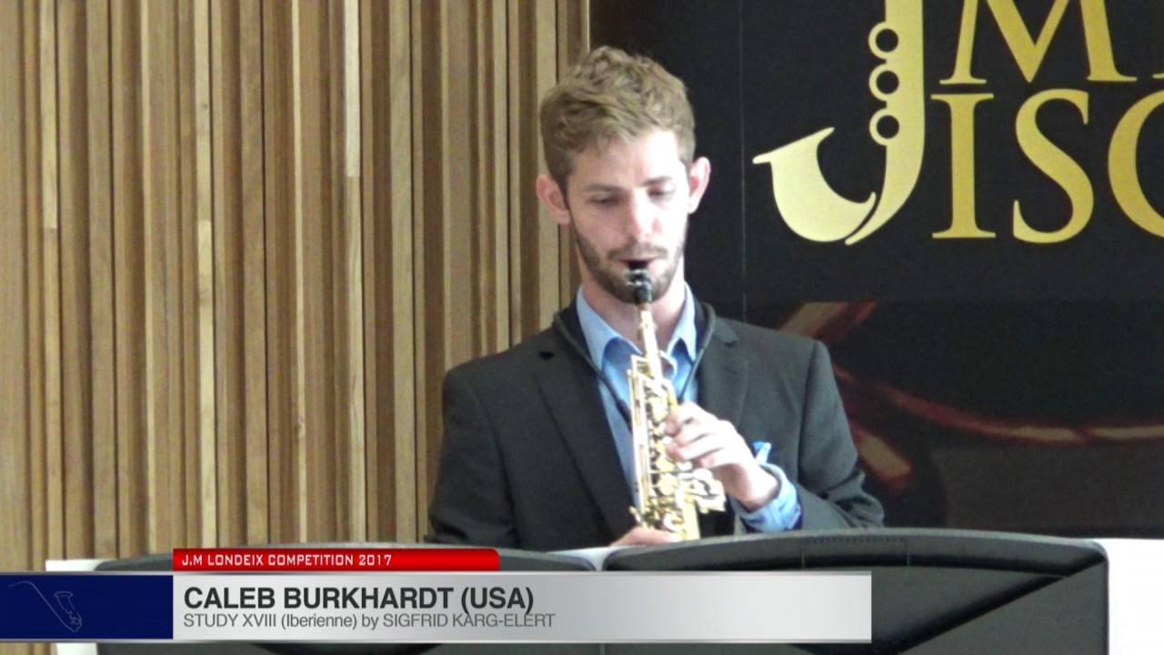 Londeix 2017 - Caleb Burkhardt (USA) - XVIII Iberienne by Sigfrid Karg Elert