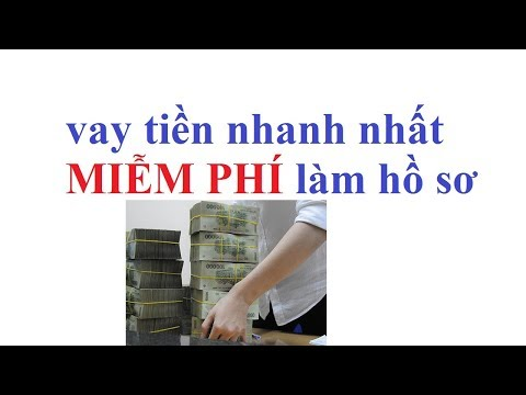 Vay Tiền Nhanh Nhất - Vay Tiền Nhanh Trong Ngày - Vay Tiền Ngân Hàng