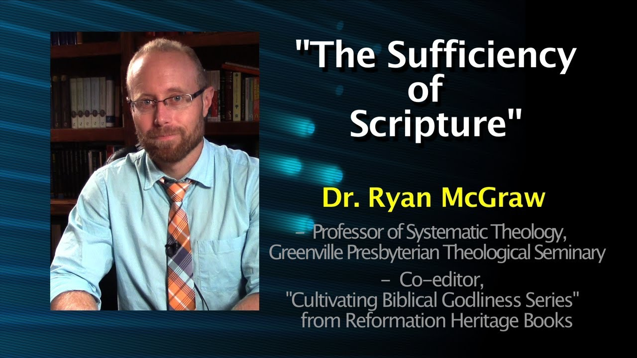 sufficiency of scripture essay The emotional jesus november 16  there are some very difficult portions of his essay sufficiency of scripture suicide testimonies.
