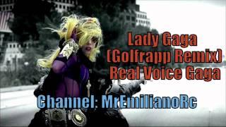 Lady Gaga - JUDAS (Goldfrapp Remix) - Real Voice Gaga -  [Remix by MrEmilianoRc]