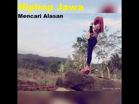 Hip Hop Jawa - Mencari Alasan