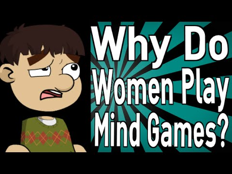 Why Do Women Play Mind Games? - YouTube
