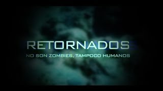 RETORNADOS (The Returned) - Tráiler oficial de la película