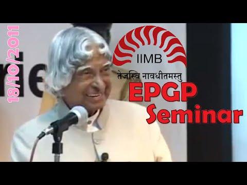Dr. A.P.J. Abdul Kalam at IIM Bangalore - EPGP Seminar