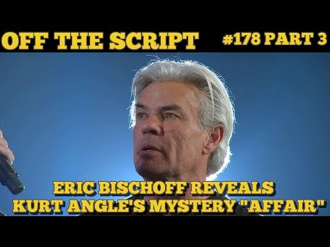 KURT ANGLE'S MYSTERY PHONE CALL REVEALED BY ERIC BISCHOFF? - Off The Script #178 Part 3