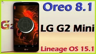 How to Update Android Oreo 8 .1 in LG G2 Mini (Lineage OS 15.1) Install and Review