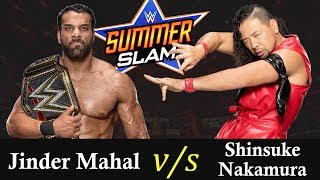 WWE SummerSlam 2017 - WWE Championship Match | Jinder Mahal vs Shinsuke Nakamura