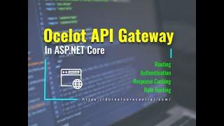 How To Build An API Gateway In ASP.NET Core Using Ocelot (Build API Gateway In A Few Minutes)