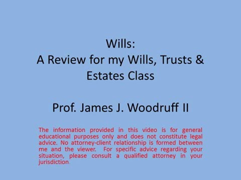 Wills Review: Wills, Trusts, and Estates Class