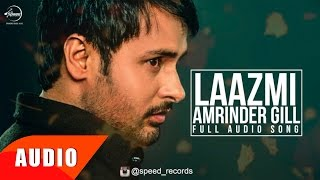 Laazmi Dil Da Kho Jaana (Full Audio Song)   Amrinder Gill   Punjabi Song Collection   Speed Records