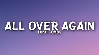 Download Luke Combs - All Over Again (Lyrics) Mp3 and Videos