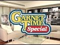 GARNET TIME Special