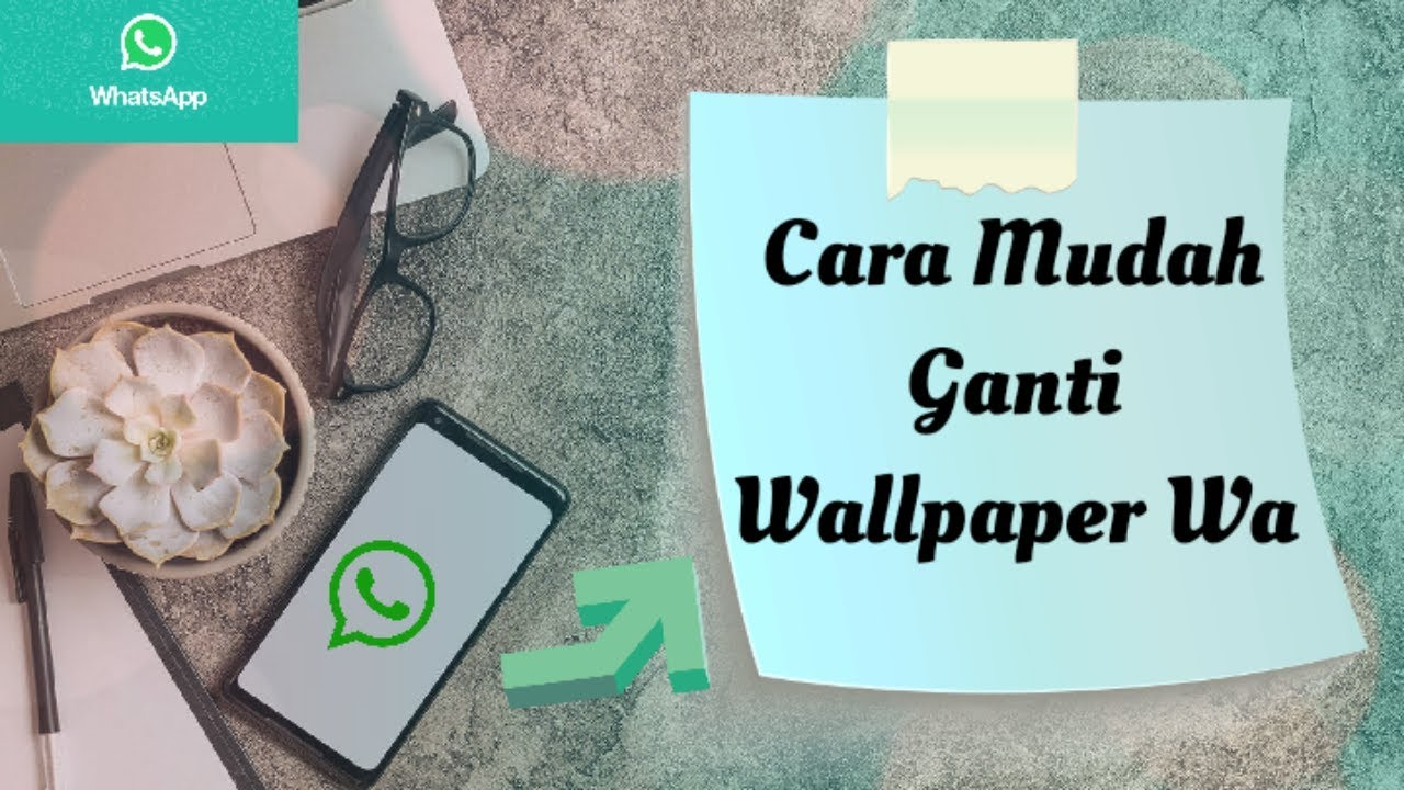 Tutorial Ganti Wallpaper Whatsapp Youtube