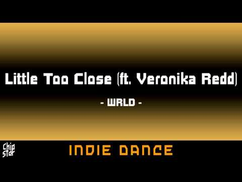 WRLD - Little Too Close (ft. Veronika Redd) | 1 HOUR | ◄Indie Dance►