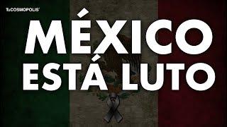 MÉXICO ESTÁ DE LUTO