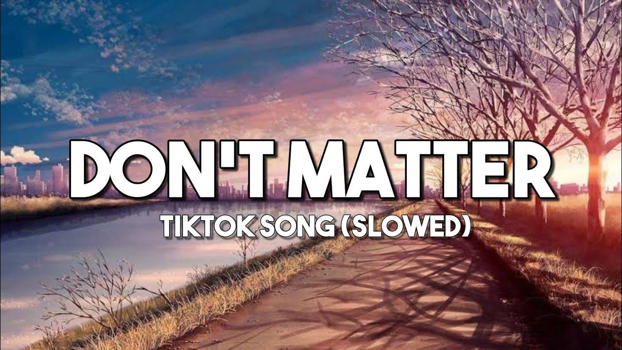 Download Don't Matter - Akon   Tiktok Song (Slowed + Reverb)   (Lyrics Video)