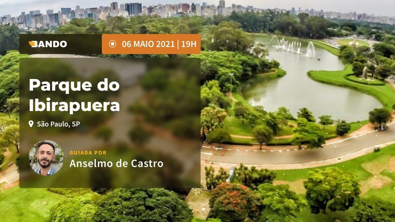 Parque do Ibirapuera - Experiência guiada online - Guia Anselmo de Castro
