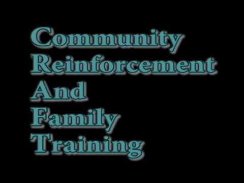 CRAFT: Community Reinforcement And Family Training