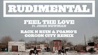 Rudimental - Feel The Love ft. John Newman (Gorgon City Remix) [Official]