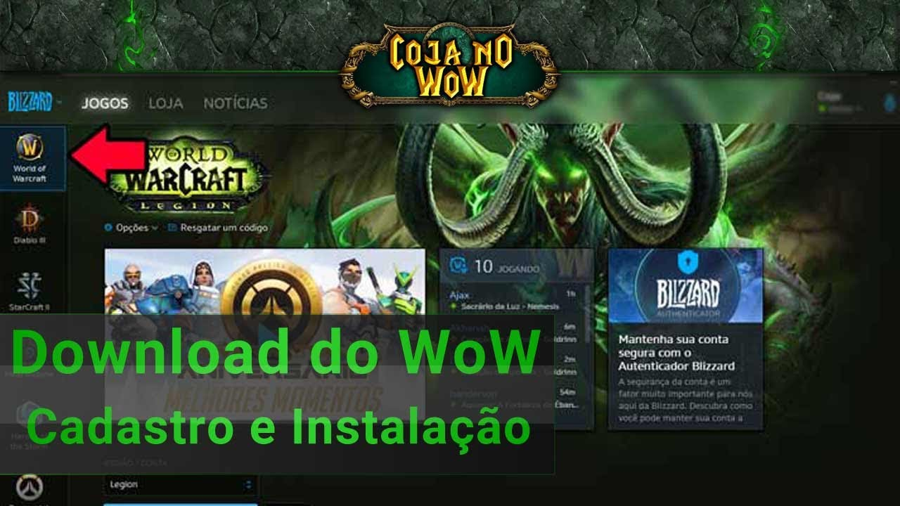 Download Do World Of Warcraft Cadastro E Instalacao Cojanowow Youtube