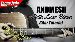 Download lagu (Gitar Tutorial) ANDMESH - Cinta Luar Biasa (Tanpa Jeda) |Mudah & Cepat dimengerti untuk pemula