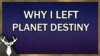 Why I left Planet Destiny