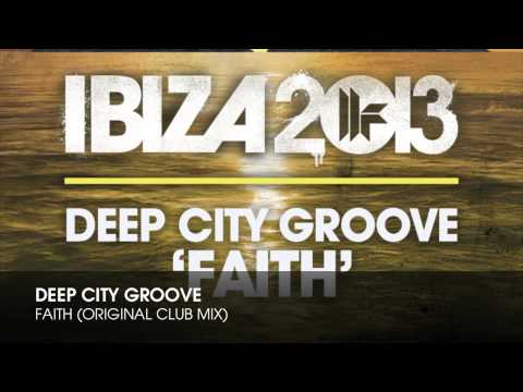 Deep City Groove - Faith (Original Club Mix)