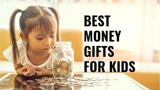 The Best Money Gifts for Kids