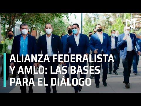 AMLO y gobernadores de la Alianza Federalista comenzarán diálogo - En Punto