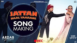 Jattan Naal Yaarane (Making) Gurshabad & Gurlez Akhtar | Sonam Bajwa, Ajay, Ninja, Mehreen