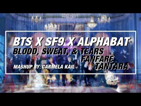 [MASHUP] BTS X SF9 X ALPHABAT - 피 땀 눈물 X FANFARE X TANTARA