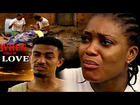 When I Fall In Love  - 2016 Latest Nigerian Nollywood Movie