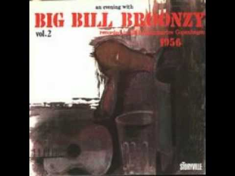 Big Bill Broonzy - Goin Down The Road Feelin Bad