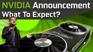What To Expect From Nvidia GPU Announcement!