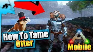 Ark Mobile| How To Tame An Otter Solo EASY! | iOS/Android Total Beginner's Guide