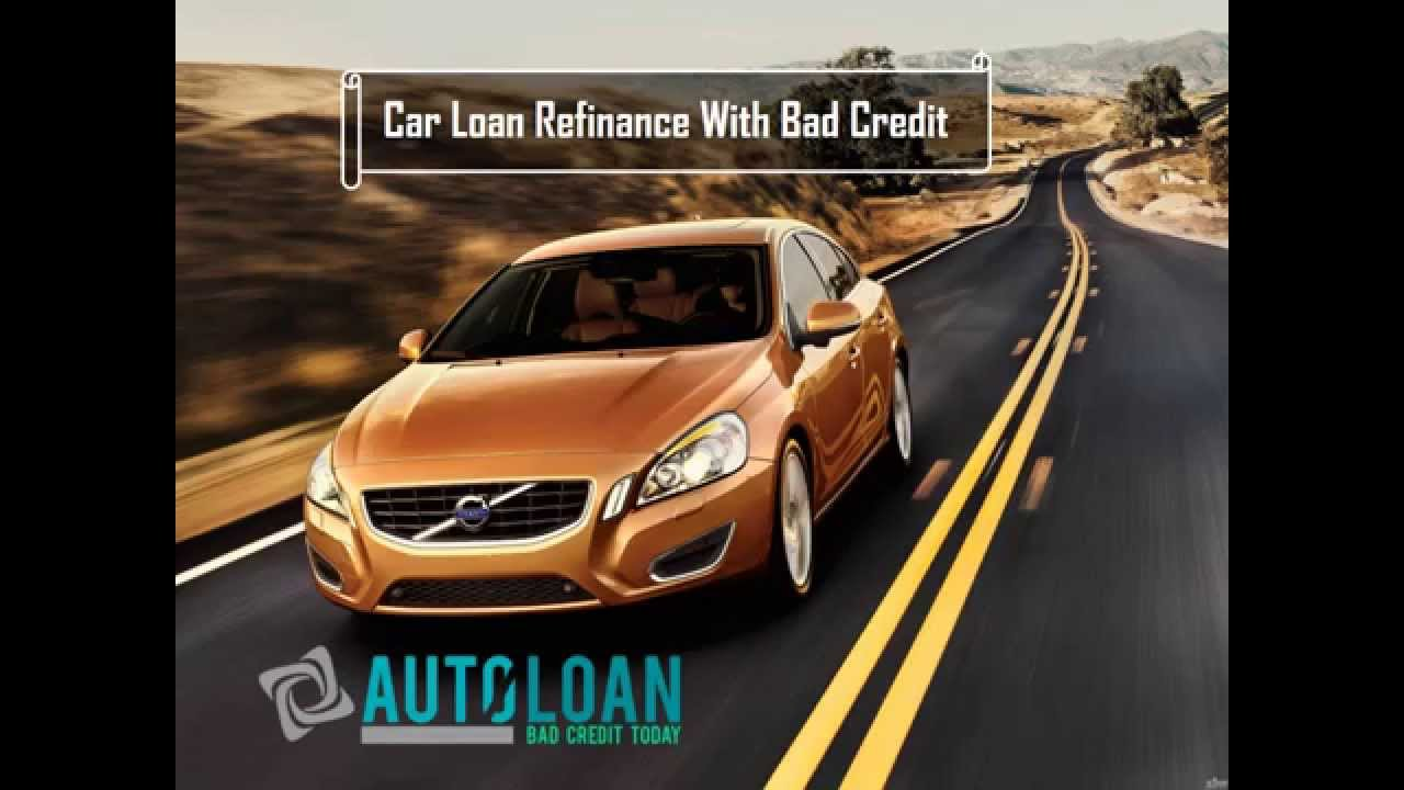 Refinance Car With Bad Credit: Refinancing Car Loans With Bad Credit
